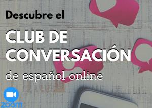Descubre el CLUB DE CONVERSACIÓN DE ESPAÑOL online
